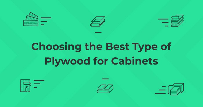 Cabinet-Grade Plywood: Choosing the Best Type of Plywood for Cabinets