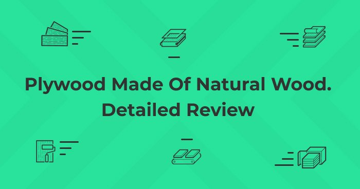 Plywood Made Of Natural Wood | Detailed Review From Plywood Supplier